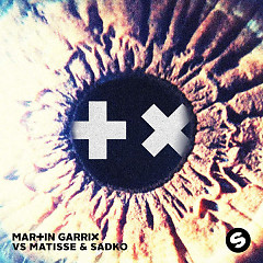 Break Through The Silence (Single) - Martin Garrix,Matisse & Sadko