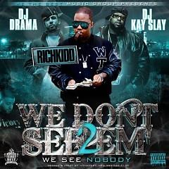 We Don't See Em (CD2) - Rich Kidd