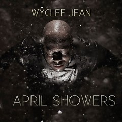April Showers (CD1) - Wyclef Jean