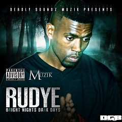 Bright Nights Dark Dayz (CD1) - Rudye
