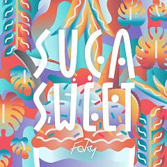 SUGA SWEET - FAKY