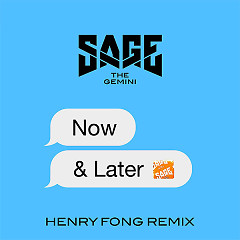 Now And Later (Henry Fong Remix) (Single) - Sage The Gemini