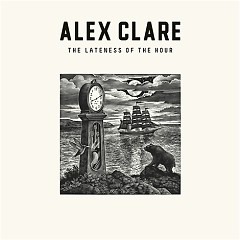 The Lateness Of The Hour - Alex Clare