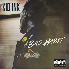 Bad Habit (Single) - Kid Ink