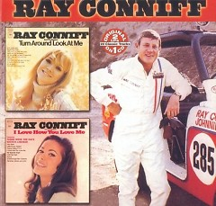 Turn Around Look At Me & I Love How You Love Me (CD1) - Ray Conniff
