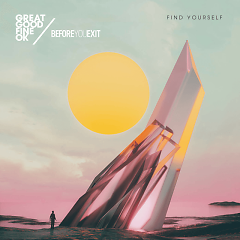Find Yourself (Single) - Great Good Fine Ok, Before You Exit