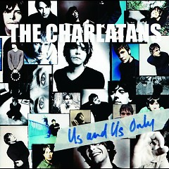 Us And Us Only - The Charlatans (UK band)