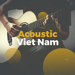 Album Nhạc Acoustic Việt Nam Hay Nhất - Various Artists