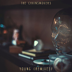 Young (Remixes) - The Chainsmokers