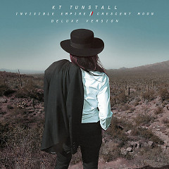 Invisible Empire // Crescent Moon (Deluxe US Version) - KT Tunstall