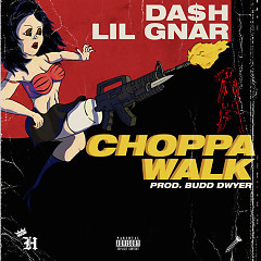 Choppawalk (Single) - Da$h