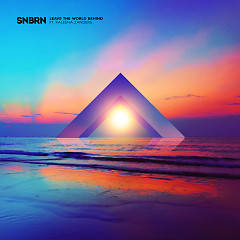 Leave The World Behind (Single) - SNBRN, Kaleena Zanders