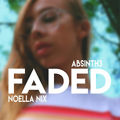 Faded (Single) - Noella Nix, Absinth3