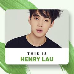 Những Bài Hát Hay Nhất Của Henry - Henry