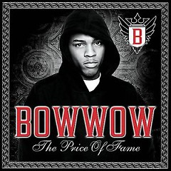 The Price Of Fame - Bow Wow