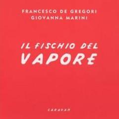 Il Fischio Del Vapore - Francesco De Gregori
