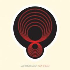 Asa Breed - Matthew Dear