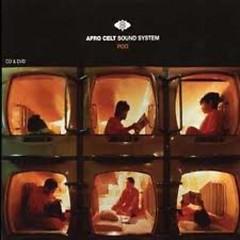 Pod - Afro Celt Sound System