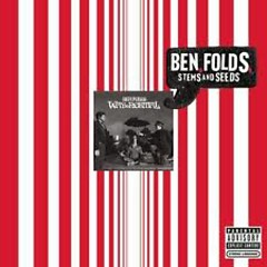 Stems And Seeds - Ben Folds