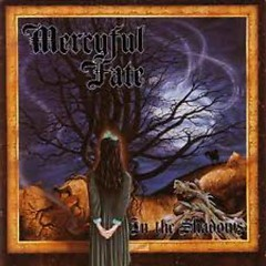 In The Shadows - Mercyful Fate