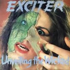 Unveiling The Wicked - Exciter