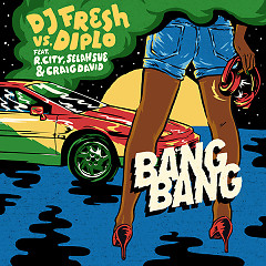 Bang Bang (Single) - Dj Fresh, Diplo, R. City, Selah Sue, Craig David