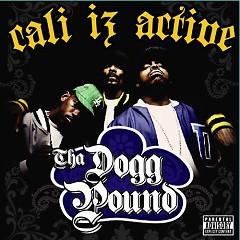 Cali Iz Active - Tha Dogg Pound