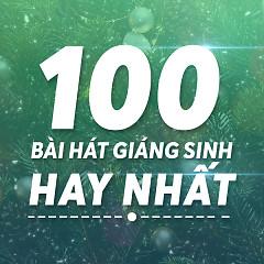 100 Bài Hát Giáng Sinh Hay Nhất - Various Artists