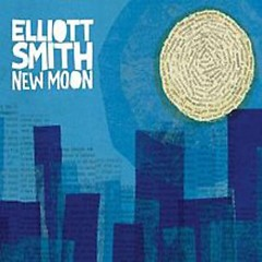 New Moon (CD1) - Elliott Smith