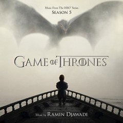 Game Of Thrones: Season 5 OST - Ramin Djawadi