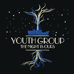 The Night Is Ours  - Youth Group