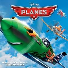 Planes OST (Pt.1) - Mark Mancina