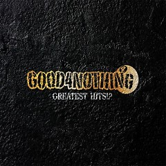 Greatest Hits!? (CD2)  - GOOD4NOTHING