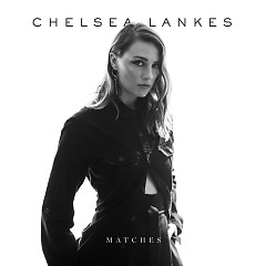 Matches (Single) - Chelsea Lankes