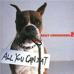 All You Can Eat - BEAT CRUSADERS