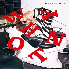 Why Not - Ella (S.H.E)