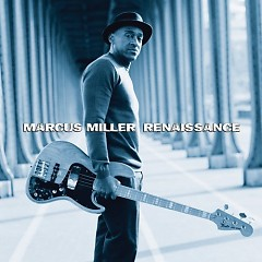 Renaissanc - Marcus Miller