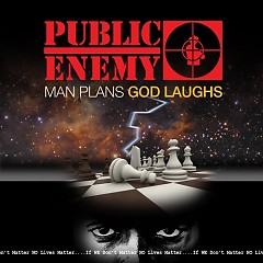 Man Plans God Laughs - Public Enemy