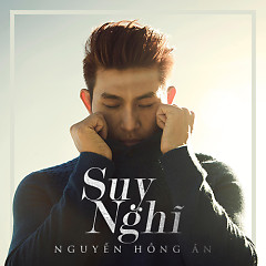 Suy Nghĩ (Single) - Nguyễn Hồng Ân