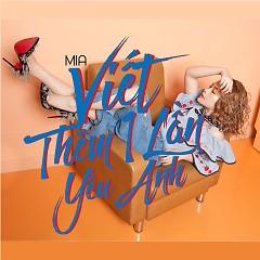 Viết Thêm Một Lần Yêu Anh (Single) - MiA