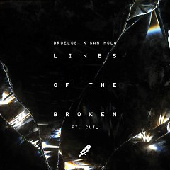 Lines Of The Broken (Single) - Droeloe, San Holo