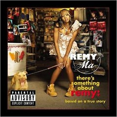 Theres Something About Remy Based On A True Story (CD1) - Remy Smith