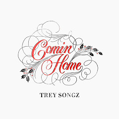 Comin Home (Single) - Trey Songz