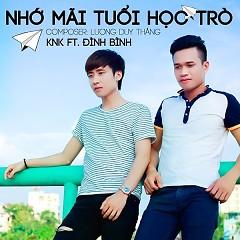 Nhớ Mãi Tuổi Học Trò (Single) - KnK,Đình Bình