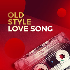 Old Style Love Song