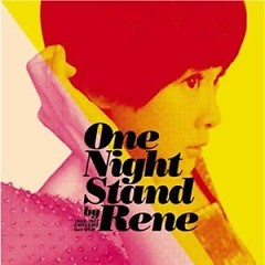 One Night Stand By Rene (Disc 1)