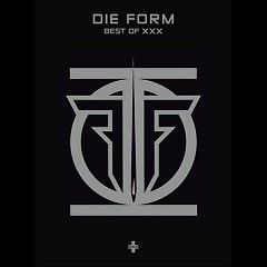 Best Of XXX (Limited Edition) (CD1) - Die Form