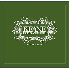 Hopes And Fears (Deluxe Edition) (CD1) - Keane