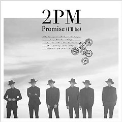 Promise (I'll Be) (Japanese) - 2PM