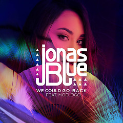 We Could Go Back (Single) - Jonas Blue